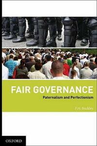 Fair Governance: Paternalism and Perfectionism - Francis H. Buckley - cover