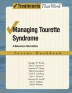Managing Tourette Syndrome: Parent Workbook: A Behavioral Intervention - Douglas W. Woods,John Piacentini,Susanna Chang - cover
