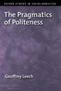 The Pragmatics of Politeness - Geoffrey Leech - cover