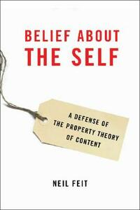 Belief about the Self: A Defense of the Property Theory of Content - Neil Feit - cover