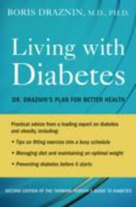 Living with Diabetes: Dr. Draznin's Plan for Better Health - Boris Draznin - cover