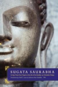 Sugata Saurabha: An Epic Poem from Nepal on the Life of the Buddha by Chittadhar Hridaya - Todd T. Lewis,Subarna Man Tuladhar - cover