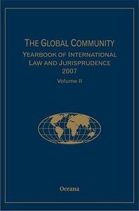 The Global Community Yearbook of International Law and Jurisprudence 2007: Volume 2 - Giuliana Ziccardi Capaldo - cover