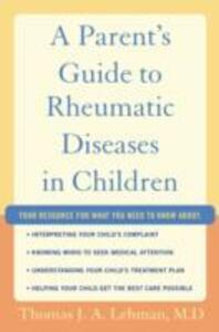 A Parent's Guide to Rheumatic Disease in Children - Thomas J. A. Lehman - cover