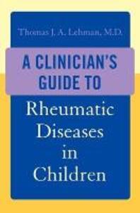 A Clinician's Guide to Rheumatic Diseases in Children - Thomas J. A. Lehman - cover