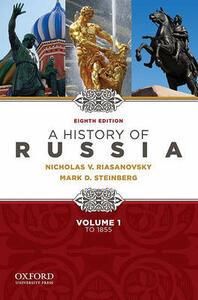 A History of Russia to 1855 - Nicholas V. Riasanovsky,Mark Steinberg - cover