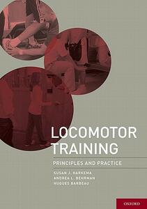 Locomotor Training: Principles and Practice - Susan Harkema,Andrea Behrman,Hugues Barbeau - cover