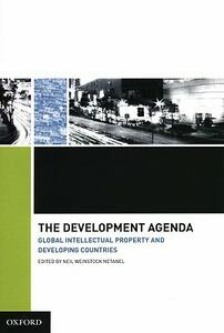 The Development Agenda: Global Intellectual Property and Developing Countries - cover