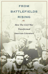 From Battlefields Rising: How The Civil War Transformed American Literature - Randall Fuller - cover