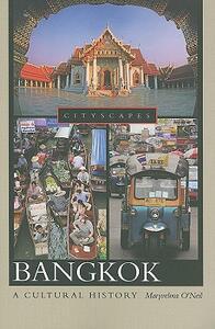 Bangkok: A Cultural History - Maryvelma O'Neil - cover