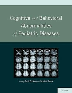 Cognitive and Behavioral Abnormalities of Pediatric Diseases - cover