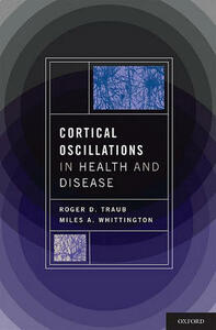 Cortical Oscillations in Health and Disease - Roger Traub,Miles Whittlington - cover