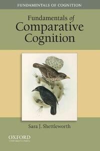 Fundamentals of Comparative Cognition - Sara J. Shettleworth - cover
