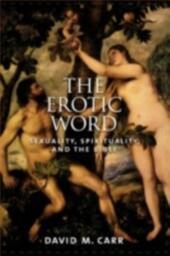 Erotic Word: Sexuality, Spirituality, and the Bible