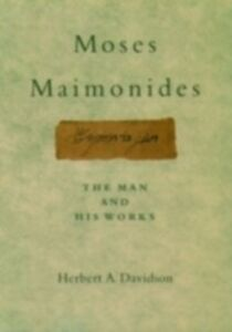 Ebook in inglese Moses Maimonides: The Man and His Works Davidson, Herbert