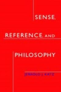 Ebook in inglese Sense, Reference, and Philosophy Katz, Jerrold J.