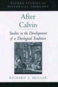 Foto Cover di After Calvin: Studies in the Development of a Theological Tradition, Ebook inglese di Richard A. Muller, edito da Oxford University Press