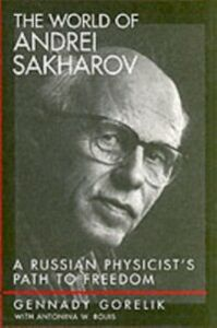 Ebook in inglese World of Andrei Sakharov: A Russian Physicist's Path to Freedom Bouis, Antonina W. , Gorelik, Gennady