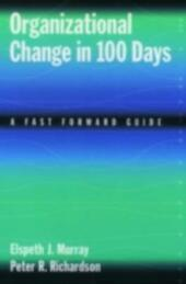 Organizational Change in 100 Days: A Fast Forward Guide