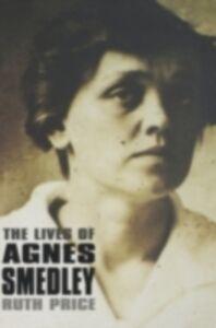 Foto Cover di Lives of Agnes Smedley, Ebook inglese di Ruth Price, edito da Oxford University Press