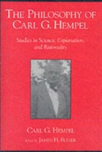 Ebook in inglese Philosophy of Carl G. Hempel: Studies in Science, Explanation, and Rationality Hempel, Carl G.