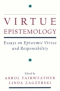 Ebook in inglese Virtue Epistemology: Essays in Epistemic Virtue and Responsibility -, -