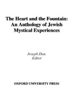 Ebook in inglese Heart and the Fountain An Anthology of Jewish Mystical Experiences JOSEPH, DAN