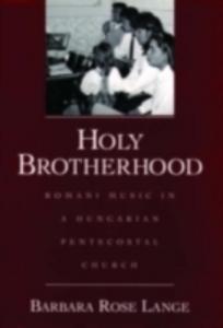 Ebook in inglese Holy Brotherhood: Romani Music in a Hungarian Pentecostal Church Lange, Barbara Rose