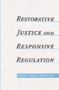 Ebook in inglese Restorative Justice & Responsive Regulation Braithwaite, John