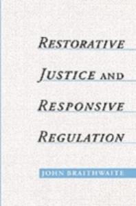 Ebook in inglese Restorative Justice & Responsive Regulation Braithwaite, John
