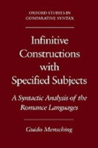 Ebook in inglese Infinitive Constructions with Specified Subjects: A Syntactic Analysis of the Romance Languages Mensching, Guido