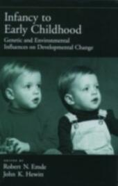 Infancy to Early Childhood: Genetic and Environmental Influences on Developmental Change