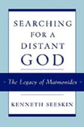 Searching for a Distant God: The Legacy of Maimonides