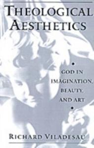 Ebook in inglese Theological Aesthetics: God in Imagination, Beauty, and Art Viladesau, Richard
