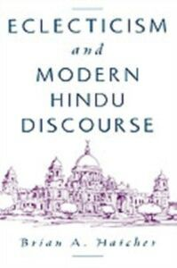 Ebook in inglese Eclecticism and Modern Hindu Discourse Hatcher, Brian A.