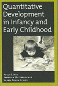 Ebook in inglese Quantitative Development in Infancy and Early Childhood Huttenlocher, Janellen , Levine, Susan Cohen , Mix, Kelly S.
