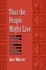 Ebook in inglese That the People Might Live: Native American Literatures and Native American Community Weaver, Jace