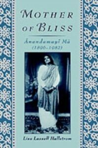 Ebook in inglese Mother of Bliss: Anandamayi Ma (1896-1982) Hallstrom, Lisa Lassell