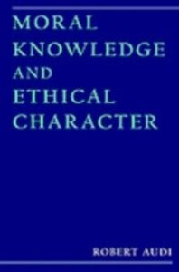 Ebook in inglese Moral Knowledge and Ethical Character Audi, Robert