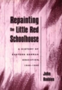 Foto Cover di Repainting the Little Red Schoolhouse: A History of Eastern German Education, 1945-1995, Ebook inglese di John Rodden, edito da Oxford University Press