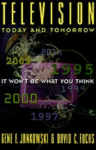 Ebook in inglese Television Today and Tomorrow: It Won't Be What You Think Fuchs, David C. , Jankowski, Gene F.