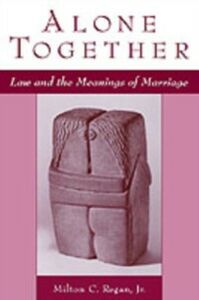 Ebook in inglese Alone Together: Law and the Meanings of Marriage Regan, Milton C.