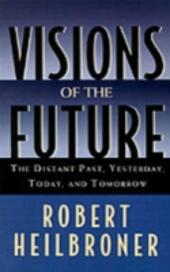Visions of the Future The Distant Past, Yesterday, Today, Tomorrow