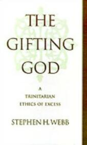 Gifting God: A Trinitarian Ethics of Excess