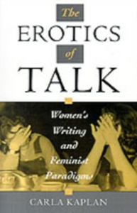 Ebook in inglese Erotics of Talk: Women's Writing and Feminist Paradigms Kaplan, Carla