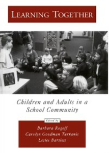 Ebook in inglese Learning Together: Children and Adults in a School Community Bartlett, Leslee , Rogoff, Barbara , Turkanis, Carolyn Goodman