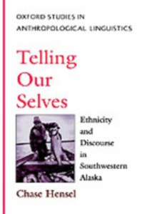 Ebook in inglese Telling Our Selves: Ethnicity and Discourse in Southwestern Alaska Hensel, Chase