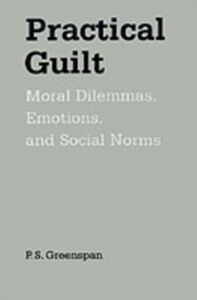 Ebook in inglese Practical Guilt: Moral Dilemmas, Emotions, and Social Norms Greenspan, P. S.