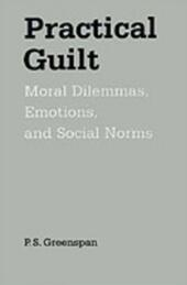 Practical Guilt: Moral Dilemmas, Emotions, and Social Norms