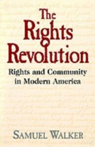 Ebook in inglese Rights Revolution: Rights and Community in Modern America Walker, Samuel
